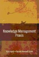 Knowledge Management Praxis (Paperback): Ahmadi Izadi, Kurt April