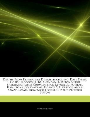 Articles on Deaths from Respiratory Disease, Including - Dave Treen, Doris Haddock, E. Balanandan, Bhairon Singh Shekhawat,...