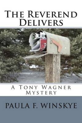 The Reverend Delivers - A Tony Wagner Mystery (Paperback): Paula F. Winskye
