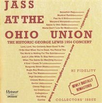 The George Lewis Ragtime Band - Jass at the Ohio Union (CD): The George Lewis Ragtime Band
