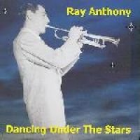 Ray Anthony And His Orchestra / Anthony Ray & His Orchestra - Dancing Under the Stars (CD): Ray Anthony And His Orchestra,...