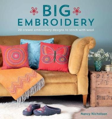 Big Embroidery - 20 Crewel Embroidery Designs to Stitch with Wool (Paperback): Nancy Nicholson