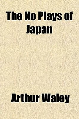 The No Plays of Japan (Paperback): Arthur Waley