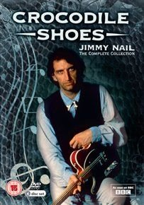 Crocodile Shoes: The Complete Collection (DVD): Jimmy Nail, Melanie Hill, Alex Kingston, Peter Wingfield, Leonard Silver, Amy...