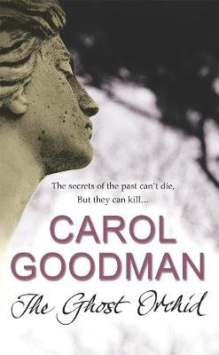 The Ghost Orchid (Paperback): Carol Goodman