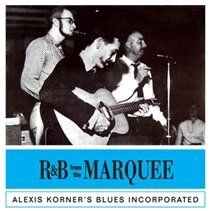 Alexis Korner'S Blues Incorporated - R&B from the Marquee (CD): Alexis Korner'S Blues Incorporated