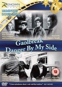 Gaolbreak/Danger By My Side (DVD): Peter Reynolds, Avice Landone, David Kernan, Maureen Connell, Anthony Oliver, Alan Tilvern