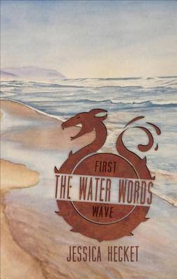 The Water Words - First Wave (Paperback): Jessica Hecket