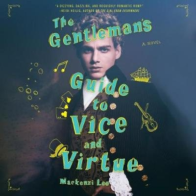 The Gentleman's Guide to Vice and Virtue Lib/E (MP3 format, CD, Library Edition): Mackenzi Lee