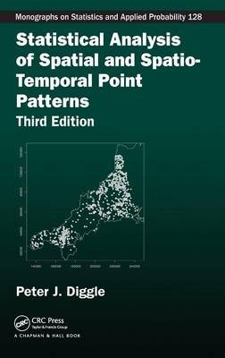 Statistical Analysis of Spatial and Spatio-Temporal Point Patterns (Hardcover, 3rd Revised edition): Peter J. Diggle