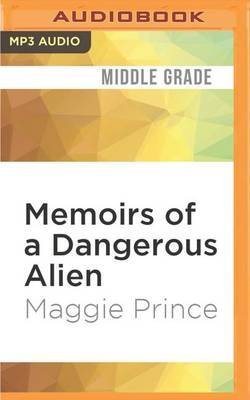 Memoirs of a Dangerous Alien (MP3 format, CD): Maggie Prince