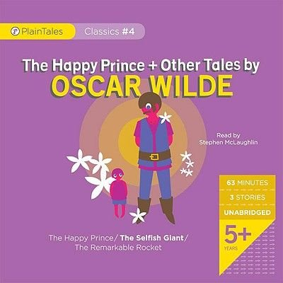 The Happy Prince + Other Tales by Oscar Wilde - The Happy Prince/The Selfish Giant/The Remarkable Rocket (Standard format, CD):...
