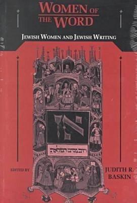 Women of the Word - Jewish Women and Jewish Writing (Paperback, New): Judith R. Baskin