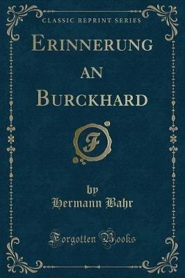 Erinnerung an Burckhard (Classic Reprint) (German, Paperback): Hermann Bahr