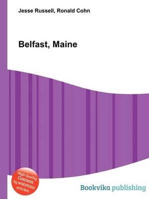 Belfast, Maine (Paperback): Jesse Russell, Ronald Cohn