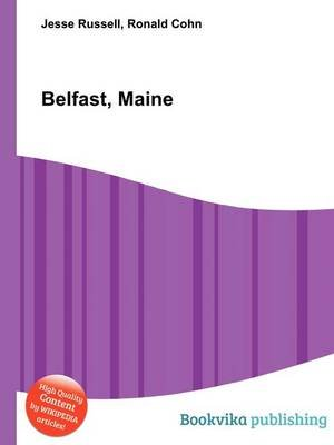 Belfast, Maine (Paperback): Jesse Russell, Ronald Cohn
