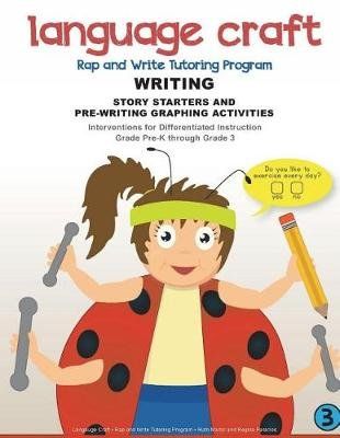Language Craft Rap and Write Tutoring Program - Writing: Story Starters and Pre-Writing Activities (Paperback): MS Ruth Martin