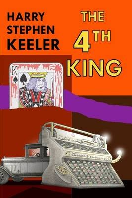 The 4th King (Electronic book text): Harry Stephen Keeler