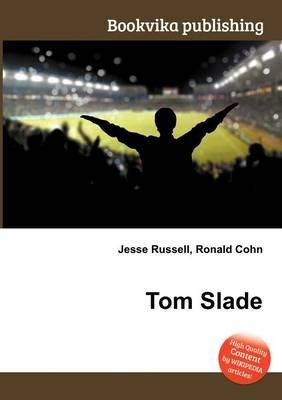 Tom Slade (Paperback): Jesse Russell, Ronald Cohn