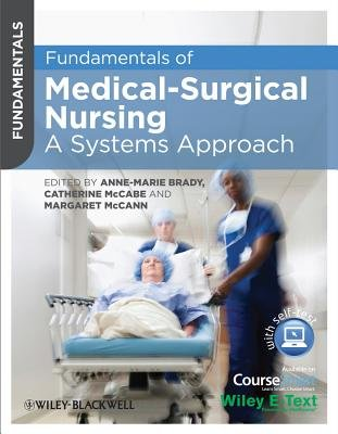 Fundamentals of Medical-Surgical Nursing - A Systems Approach (Paperback, New): Anne-Marie Brady, Catherine McCabe, Margaret...