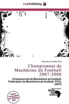 Championnat de Mac Doine de Football 2007-2008 (French, Paperback): Barnabas Crist Bal
