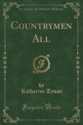Countrymen All (Classic Reprint) (Paperback): Katharine Tynan