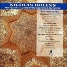 Nicolas Bolens / Various Composers - Chamber Music and Orchestral Music (CD): Nicolas Bolens, Various Composers