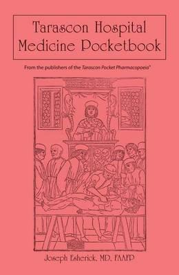 Tarascon Hospital Medicine Pocketbook (Electronic book text): Joseph S Esherick