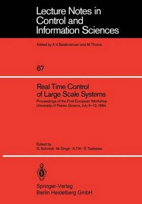 Real Time Control of Large Scale Systems - Proceedings of the First European Workshop, University of Patras, Greece, July 9-12,...