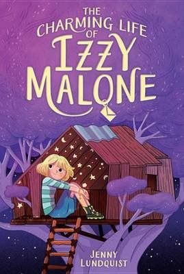The Charming Life of Izzy Malone (Electronic book text): Jenny Lundquist