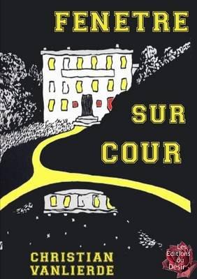 Fenetre Sur Cour (French, Paperback): Christian Vanlierde