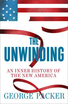 The Unwinding (Electronic book text): George Packer