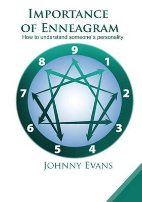 Importance of Enneagram - How to Understand Someones Personality (Paperback): Johnny Evans