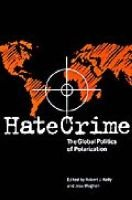 Hate Crime - The Global Politics of Polarization (Hardcover): Robert J. Kelly, Jess Maghan