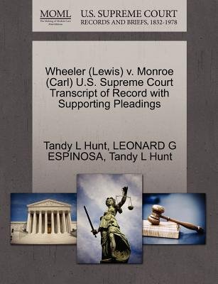 Wheeler (Lewis) V. Monroe (Carl) U.S. Supreme Court Transcript of Record with Supporting Pleadings (Paperback): Tandy L Hunt,...