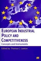 European industrial policy and competitiveness - concepts and instruments (Hardcover): Thomas C. Lawton