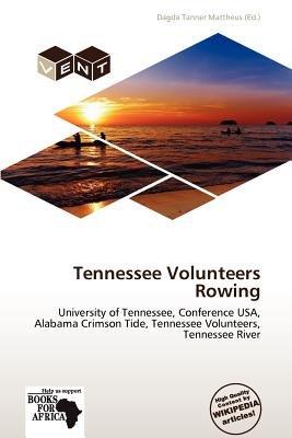 Tennessee Volunteers Rowing (Paperback): Dagda Tanner Mattheus