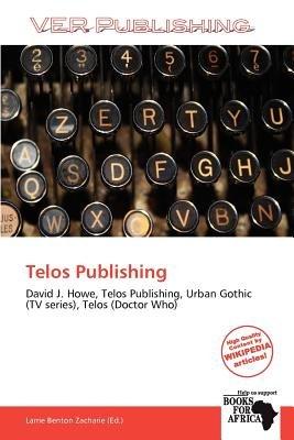 Telos Publishing (Paperback): Larrie Benton Zacharie
