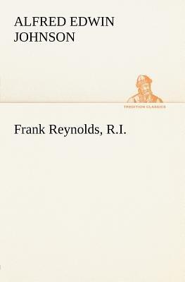Frank Reynolds, R.I. (Paperback): Alfred Edwin Johnson