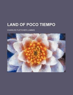 Land of Poco Tiempo (Paperback): Charles Fletcher Lummis