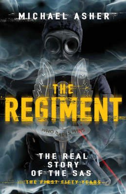 The Regiment - The Real Story of the SAS (Hardcover): Michael Asher