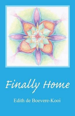 Finally Home (Paperback): Edith De Boevere-Kooi