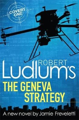 Robert Ludlum's The Geneva Strategy (Paperback): Robert Ludlum, Jamie Freveletti