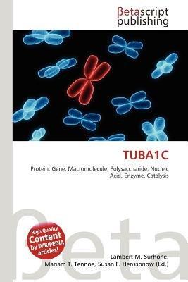 Tuba1c (Paperback): Lambert M. Surhone, Mariam T. Tennoe, Susan F. Henssonow