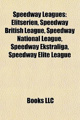 Speedway Leagues - Speedway British League, Speedway British League Division Two, Speedway Ekstraliga, Speedway Elite League...