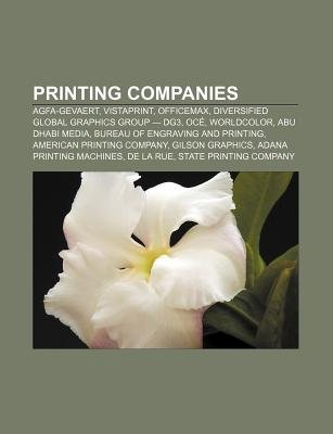 Printing Companies - Agfa-Gevaert, Vistaprint, Officemax, Diversified Global Graphics Group - Dg3, Oce, Worldcolor, Abu Dhabi...