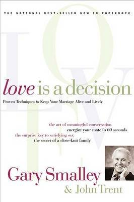 Love Is a Decision (Audio cassette): Gary Smalley, John Trent, Thomas Nelson Publishers
