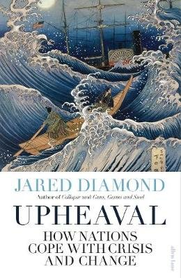 Upheaval - How Nations Cope with Crisis and Change (Paperback): Jared Diamond