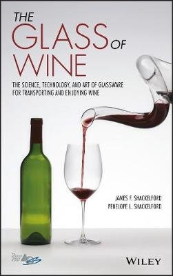 The Glass of Wine - The Science, Technology, and Art of Glassware for Transporting and Enjoying Wine (Hardcover): James F...
