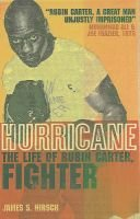 Hurricane - The Life of Rubin Carter, Fighter (Paperback, New Ed): James S Hirsch